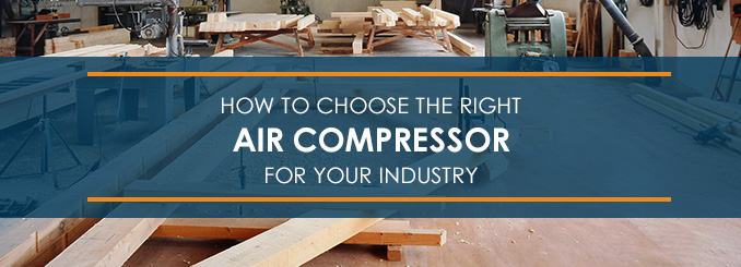 how to choose the right air compressor for your industry