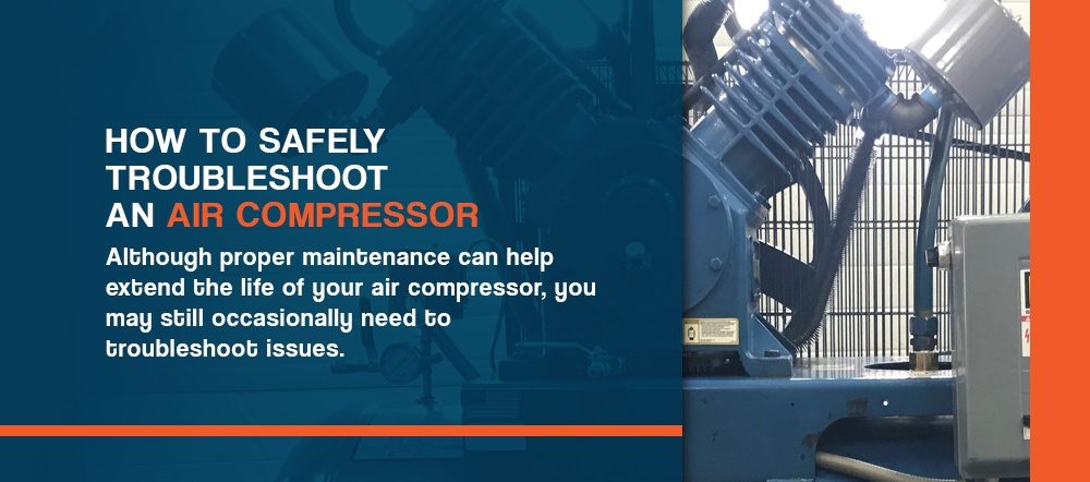 How to safely troubleshoot an air compressor