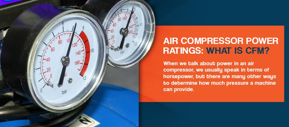 Air Compressor Power Ratings: What Is CFM?