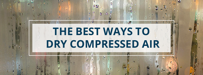 The Best Ways To Dry Compressed Air Quincy Compressor