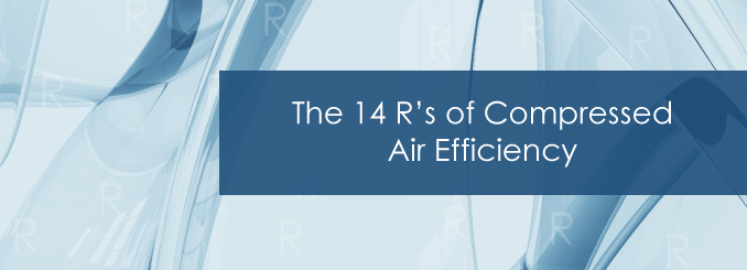 the 14 rs of compressed air efficiency