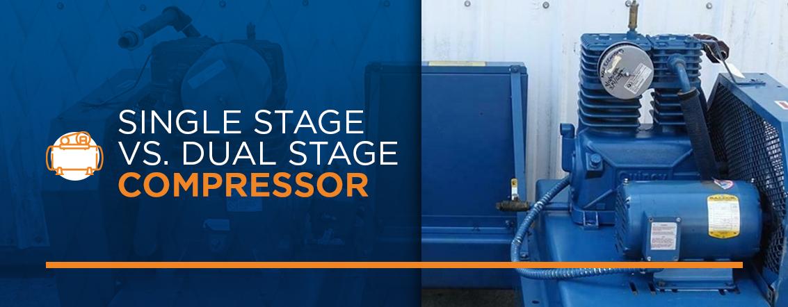 Single Stage vs. Dual Stage Compressor