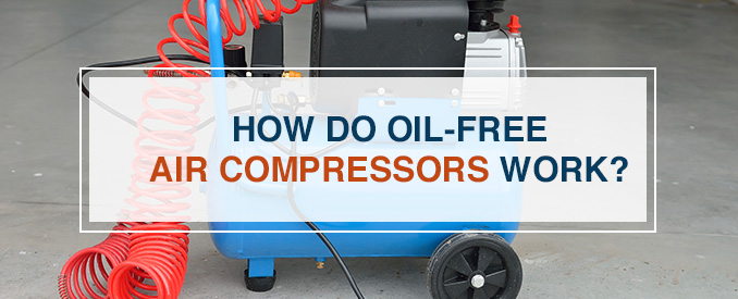 how do oil free air compressors work