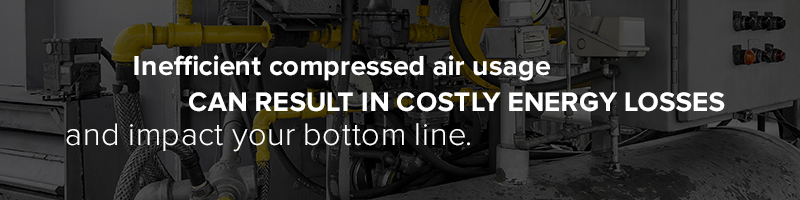 Inefficient compressed air usage can result in costly energy losses and impact your bottom line