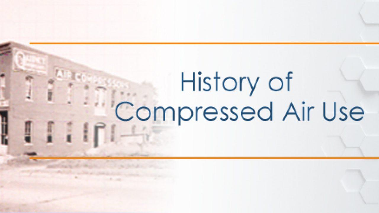 A Complete History Of Air Compressors Quincy Compressor