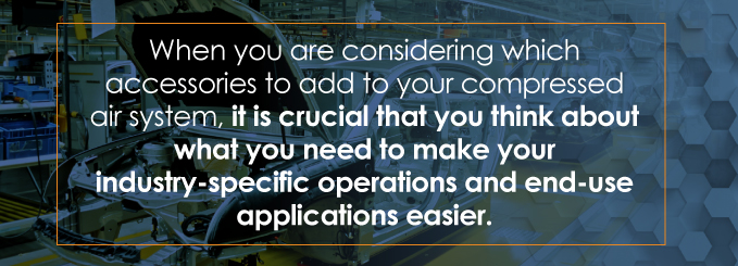 It is crucial that you think about what you need to make your industry-specific operations and end-use applications easier.