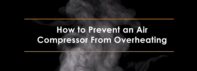 how to prevent an air compressor from overheating