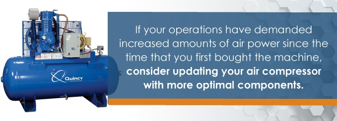 If your operations have demanded increased amounts of air power since the time that you first bought the machine, consider updating your air compressor with more optimal components