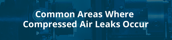 common areas where compressed air leaks occur