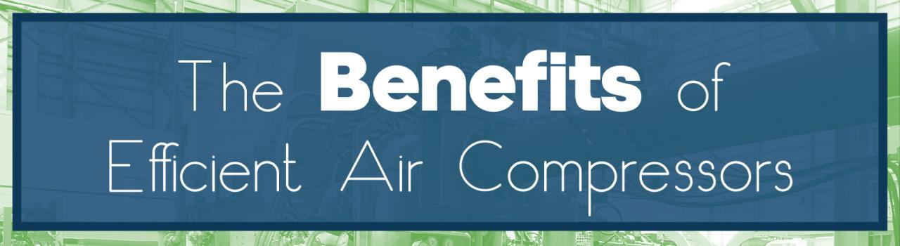 Air Compressor Efficiency   Benefits of Air Compressors