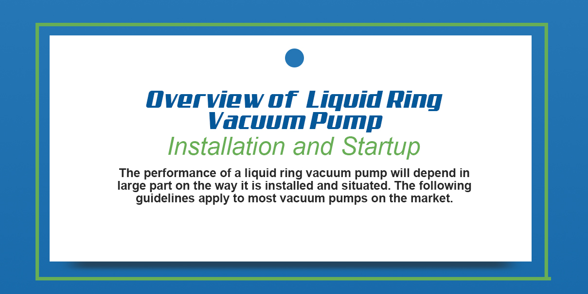 overview of liquid vacuum pump installation and startup