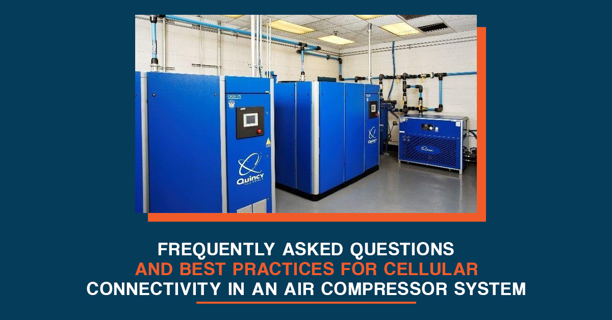 frequently asked questions and best practices for cellular connectivity in an air compressor system