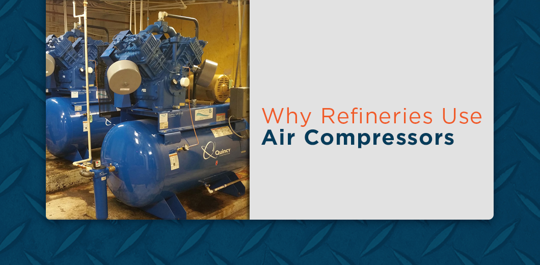 why refineries use air compressors