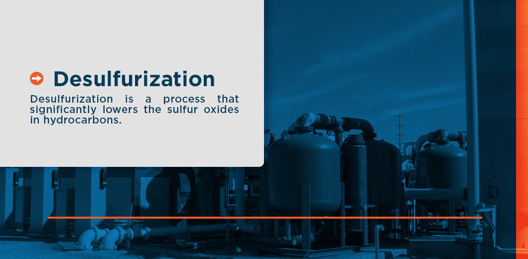 desulfurization is a process that significantly lowers the sulfur oxides in hydrocarbons