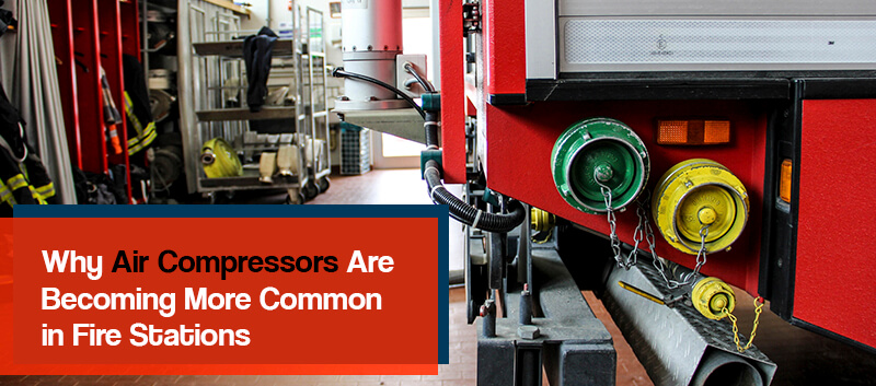 Why air compressors are becoming more common in fire stations