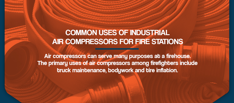 common uses of industrial air compressors for fire stations
