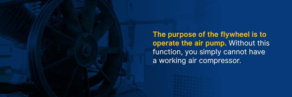 the purpose of the flywheel is to operate the air pump