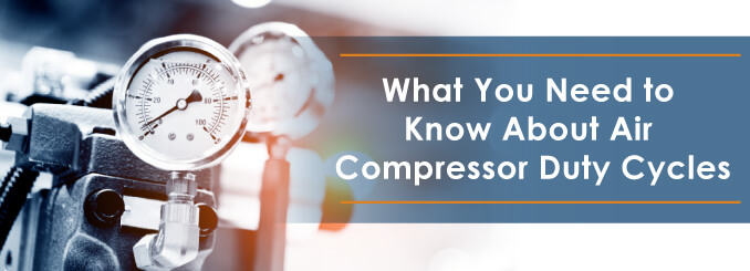 What You Need to Know About Compressor Duty Cycles