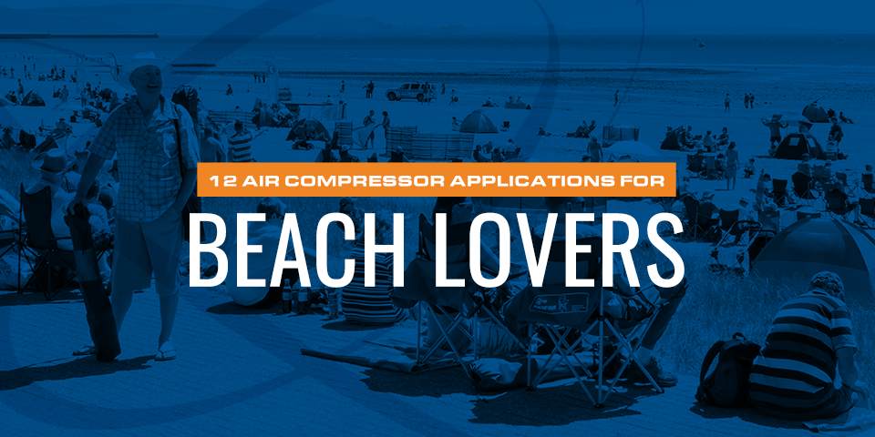 12 air compressor applications for beach lovers