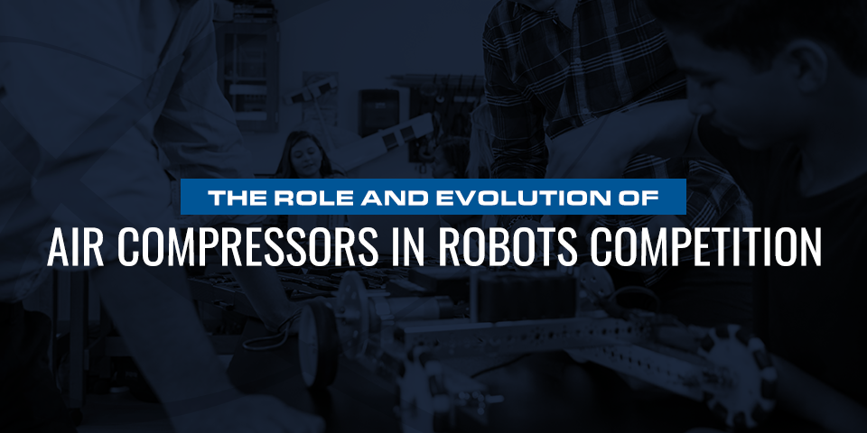 role and evolution of air compressors in robots competitions