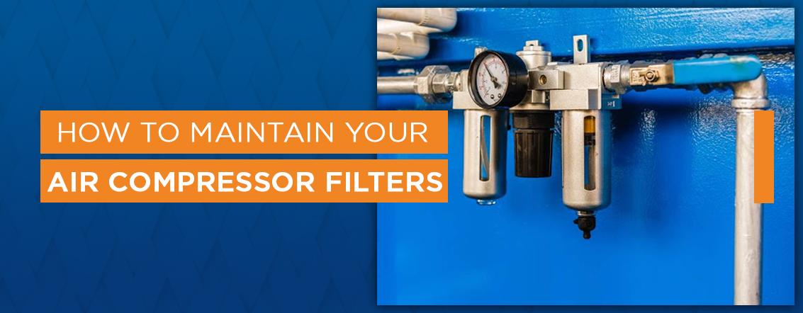 How to maintain your air compressor filters