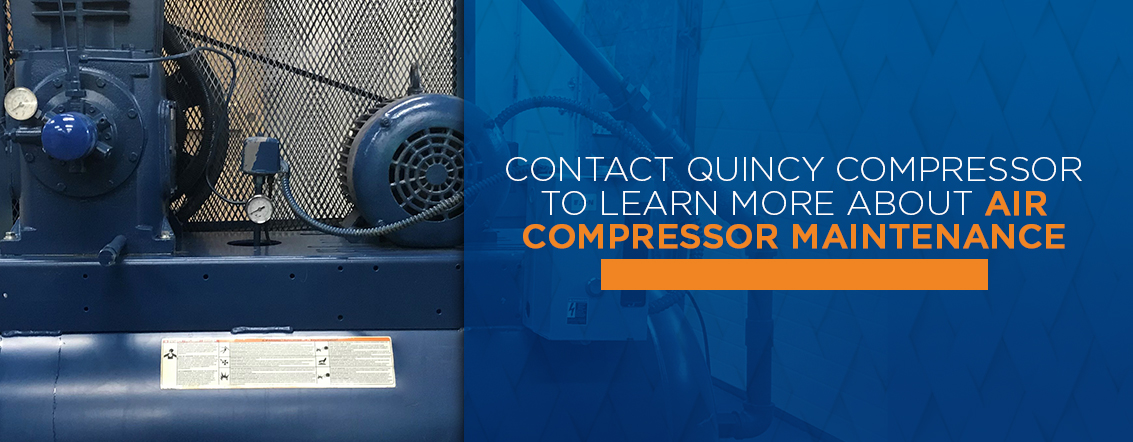 Contact Quincy Compressor to learn more about air compressor maintenance