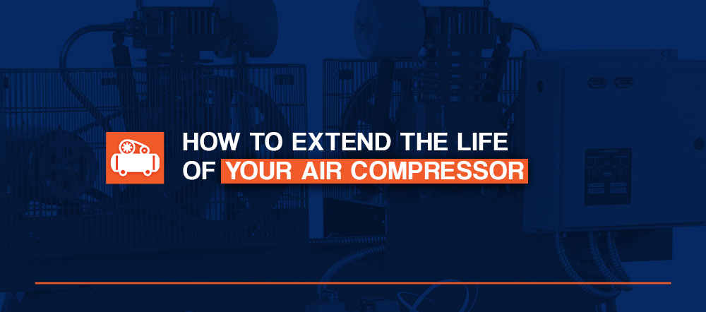 How to extend the life of your air compressor
