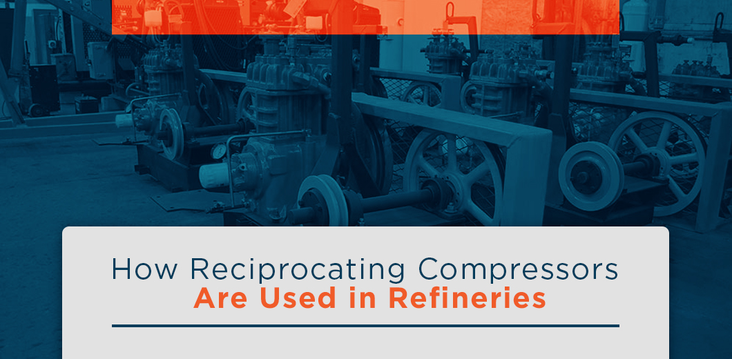 how reciprocating compressors are used in refineries