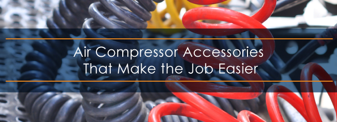 Air compressor accessories that make the job easier