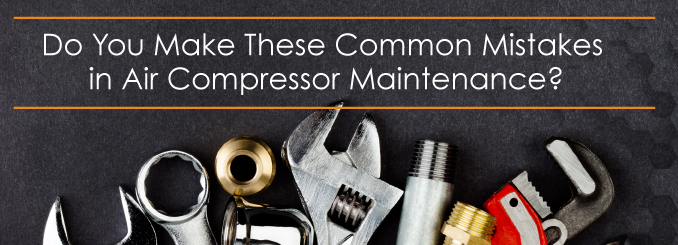 Common mistakes in air compressor maintenance