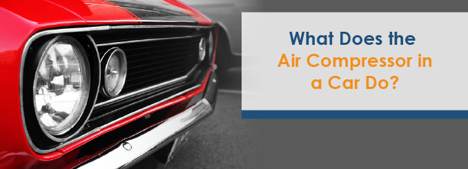 what does the air compressor in a car do