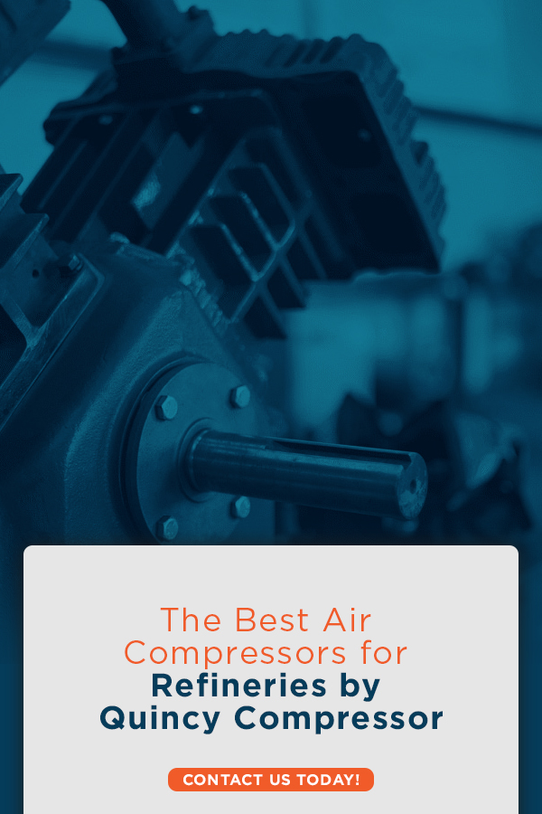 The Best Air Compressors for Refineries by Quincy Compressor