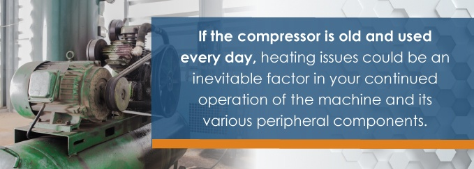 If the compressor is old and used every day, heating issues could be an inevitable factor in your continued operation of the machine and its various peripheral components