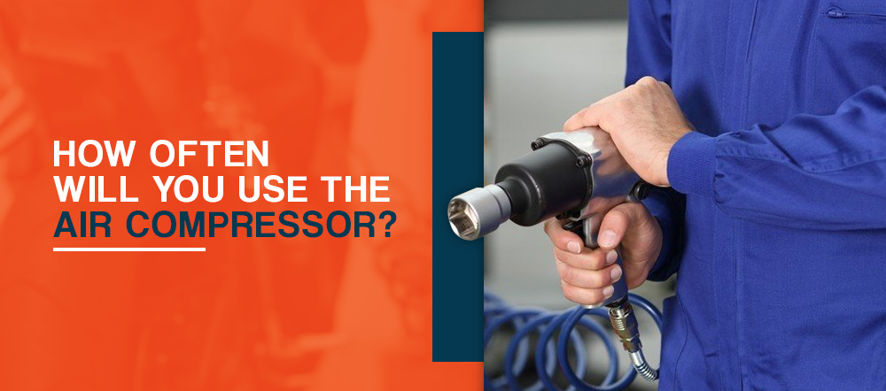 How often will you use the air compressor